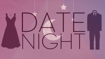 Date Night~ Why I Will Always Make Time For It