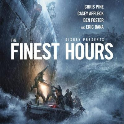 The Finest Hours ~ A Heroic Tale!
