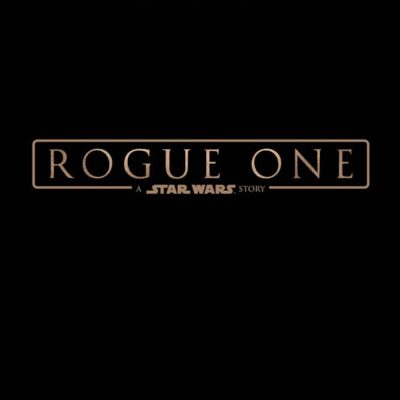 ROUGE ONE: A STAR WARS STORY Trailer Debut
