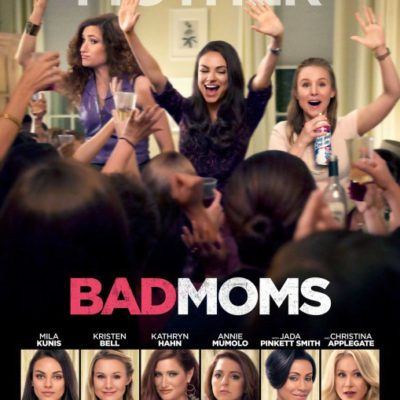BAD MOMS~ Advance Screening Party!