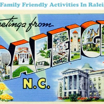 Top 5 Family Friendly Activities~Raleigh NC