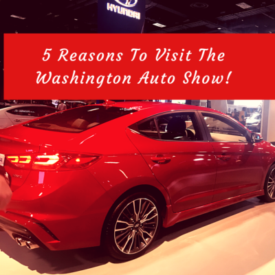 5 Reasons To Visit The Washington Auto Show!