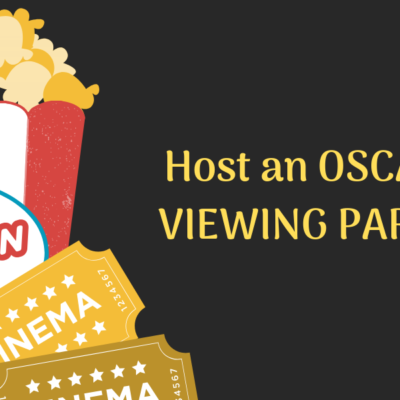 How to Throw an Epic Oscar Viewing Party!