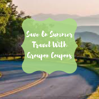 Save On Travel This Summer With Groupon Coupons!