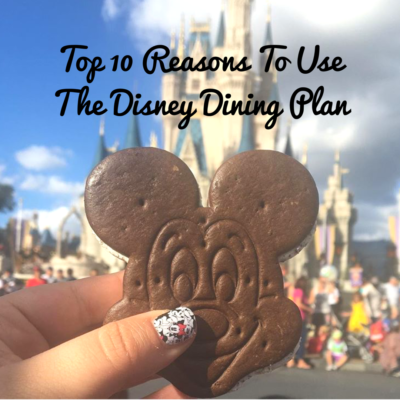 Top 10 Reasons To Use The Disney Dining Plan