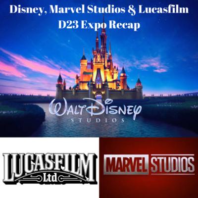 Disney, Marvel Studios & Lucasfilm D23 Expo Recap