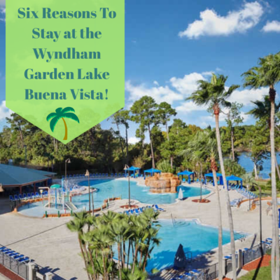 6 Reasons To Stay At The Wyndham Garden Lake Buena Vista