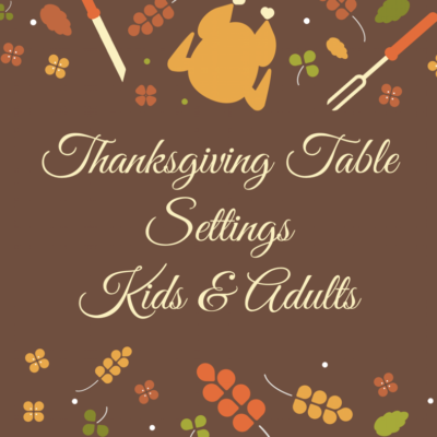 Thanksgiving Table Settings for Kids & Adults