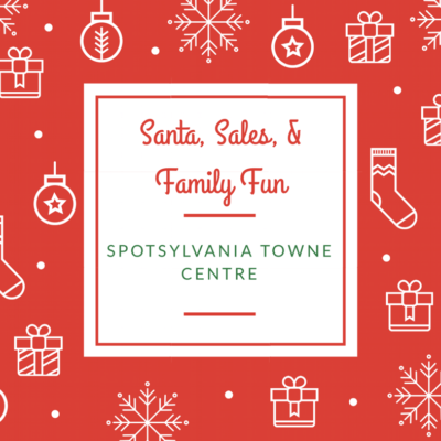 Santa, Sales, & Family Fun At Spotsylvania Towne Centre!