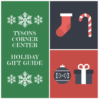 Tysons Corner Center ~ Holiday Gift Guide