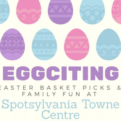 Easter Has Sprung At Spotsylvania Towne Centre!