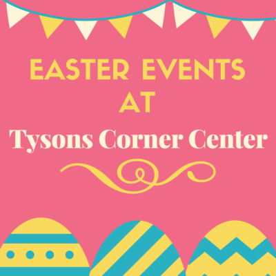 Easter Events at Tysons Corner Center!