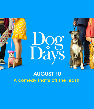 Dog Days Advance Screening!
