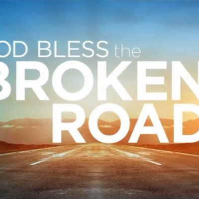 GOD BLESS THE BROKEN ROAD~ Early Screening