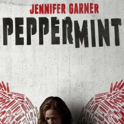 Peppermint Movie ~ Free Passes!