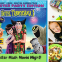 HOTEL TRANSYLVANIA 3 ~ Monster Mash Movie Night!