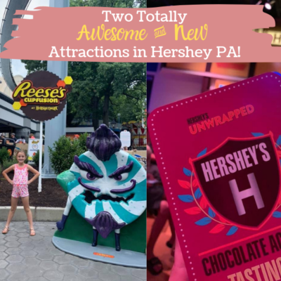 Two Totally Awesome & New Attractions in Hershey!